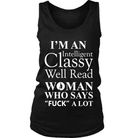 I'm an intelligent classy woman who says fuck alot Womens Tank - Gifts For Reading Addicts
