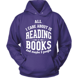 All i care about is reading books Hoodie-For Reading Addicts