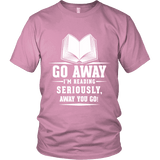 Go away, I'm reading Unisex T-shirt-For Reading Addicts