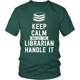 Keep calm and let the librarian handle it Unisex T-shirt-For Reading Addicts