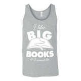 I like big books and i cannot lie Unisex Tank-For Reading Addicts