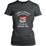 I Didn't Choose The Book Life Fitted T-shirt - For reading addicts - Womens Tees - 4