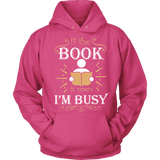 If The Book is Open I'm Busy Hoodie - Gifts For Reading Addicts