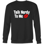 Talk Nerdy To Me Sweatshirt-For Reading Addicts