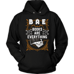 BAE, Books Are Everything Hoodie - Gifts For Reading Addicts