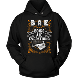 BAE, Books Are Everything Hoodie-For Reading Addicts