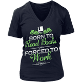 Born to read  - V-neck-For Reading Addicts