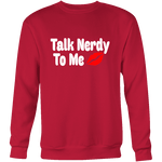 Talk Nerdy To Me Sweatshirt - Gifts For Reading Addicts