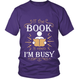If The Book is Open I'm Busy Unisex T-shirt-For Reading Addicts