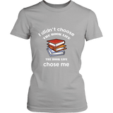 I Didn't Choose The Book Life Fitted T-shirt - For reading addicts - Womens Tees - 5