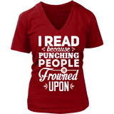 I read because punching people is frowned upon V-neck-For Reading Addicts