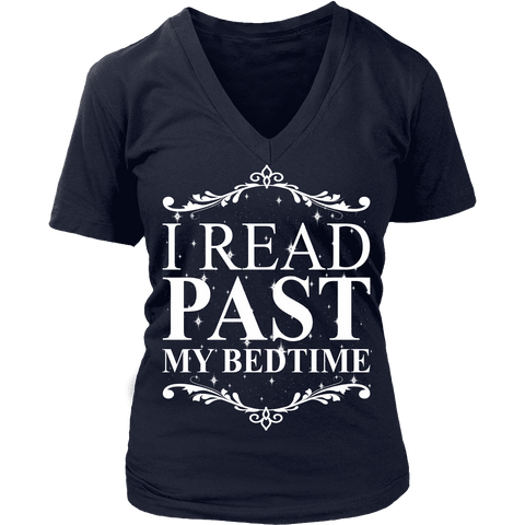 I read past my bed time - V-neck - Gifts For Reading Addicts