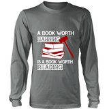 A book worth banning is a book worth reading Long Sleeve-For Reading Addicts