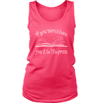 If You Were a Book You Would Be Fine Print Womens Tank Top - Gifts For Reading Addicts