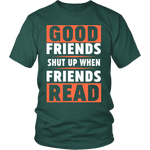 Good friends shut up - Gifts For Reading Addicts