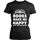 Books make me happy Fitted T-shirt - Gifts For Reading Addicts