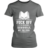 Fuck off I'm reading Fitted T-shirt-For Reading Addicts