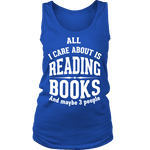 All i care about is reading books Womens Tank-For Reading Addicts