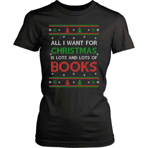 All i want for christmas is lots and lots of books Fitted T-shirt - Gifts For Reading Addicts