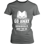 Go away, I'm reading Fitted T-shirt - Gifts For Reading Addicts