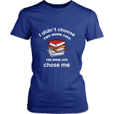 I Didn't Choose The Book Life Fitted T-shirt - For reading addicts - Womens Tees - 3