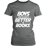 Boys are so much better in books Fitted T-shirt - Gifts For Reading Addicts