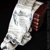 Alice in Wonderland Book Quotes Handmade Infinity Scarf Limited Edition - Gifts For Reading Addicts