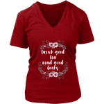 """Read Good Books"" V-neck Tshirt - Gifts For Reading Addicts"