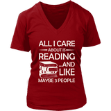 """All I Care About Is Reading"" V-neck Tshirt - Gifts For Reading Addicts"
