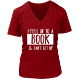"""I Fell Into A Book"" V-neck Tshirtv - Gifts For Reading Addicts"