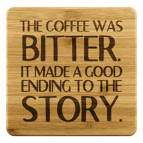 """The Coffee Was Bitter""Bookish Bamboo Coaster - Gifts For Reading Addicts"
