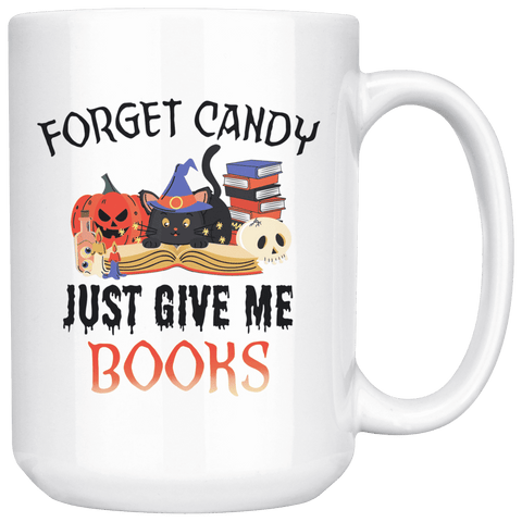 """Forget Candy""15oz White Mug"