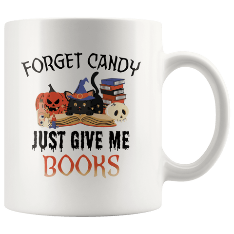"""Forget Candy""11oz White Mug"