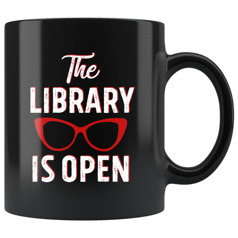 "Rupaul""The Library Is Open""11oz Black Mug - Gifts For Reading Addicts"