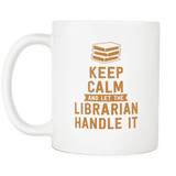keep calm and let the librarian handle it mug-For Reading Addicts