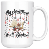 """My Christmas Is All Booked""15oz White Christmas Mug - Gifts For Reading Addicts"