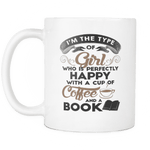 i'm the type of girl who is perfectly happy with a cup or coffee and a book mug-For Reading Addicts