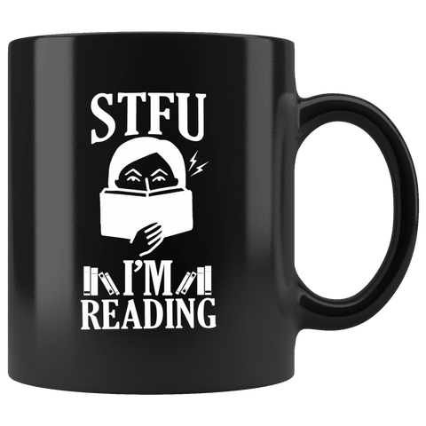"""STFU I'm Reading"" 11oz Black mug"