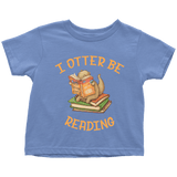 """I otter be reading"" TODDLER TSHIRT - Gifts For Reading Addicts"