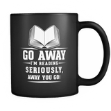 Go Away I'm Reading Black Mug - Gifts For Reading Addicts