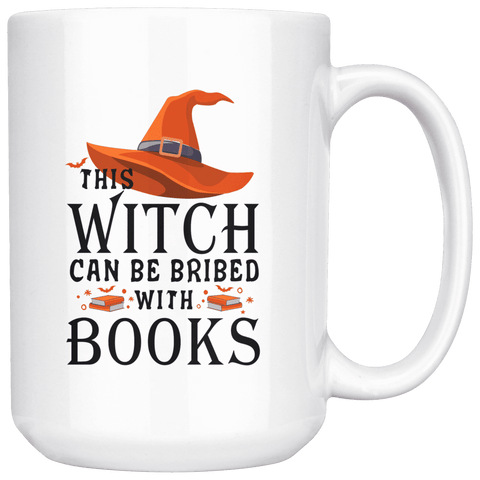 """Bribed With Books""15oz White Mug - Gifts For Reading Addicts"