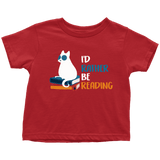 """I'd rather be reading"" TODDLER TSHIRT"