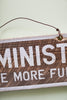 Feminists Have More Fun Weathered Wooden Sign