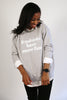 Feminists Have More Fun Sweatshirt