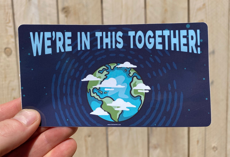 We're In This Together Bumper Sticker