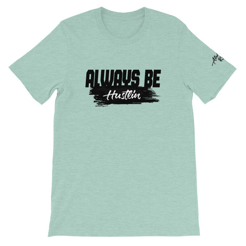 Always Be Hustlin Tee