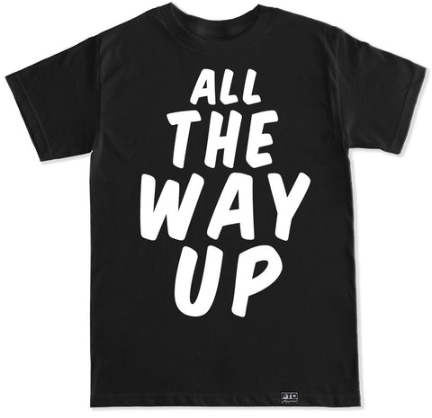 Men's ALL THE WAY UP T Shirt