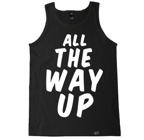 Men's ALL THE WAY UP Tank Top