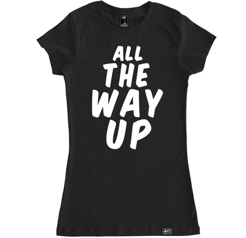 Women's ALL THE WAY UP T Shirt
