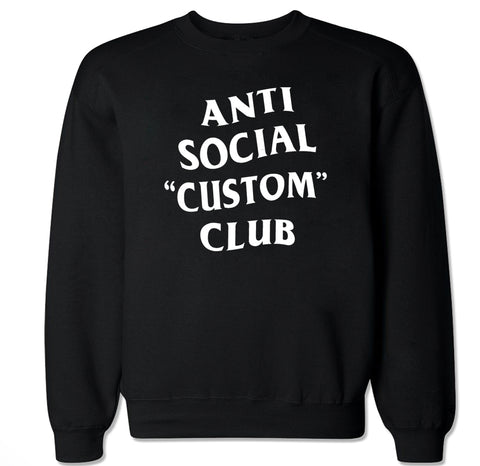 Customize Your Own Anti Social Club Text Men's Crewneck Sweater